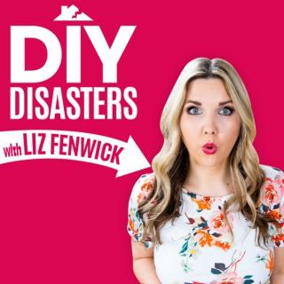 DIY Disasters with Liz Fenwick