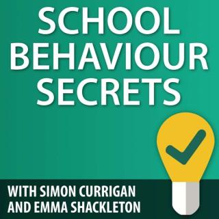 School Behaviour Secrets with Simon Currigan and Emma Shackleton