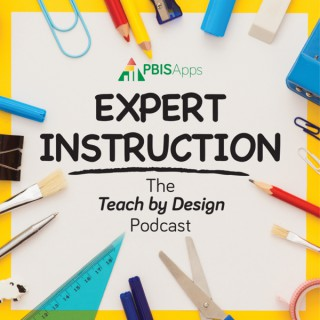 Expert Instruction: The Teach by Design Podcast