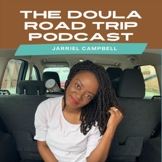 The Doula Road Trip Podcast