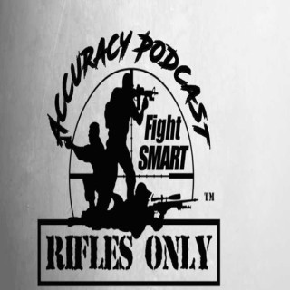 Rifles Only Accuracy Podcast