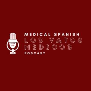 Medical Spanish: Los Vatos Médicos
