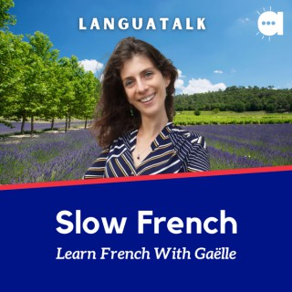 LanguaTalk Slow French: Learn French With Gaëlle   French podcast for A2 & above