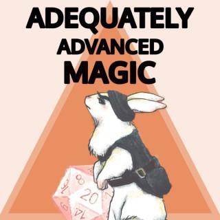 Adequately Advanced Magic | A D&D Actual Play