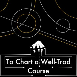 To Chart a Well-Trod Course