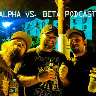 Alpha Vs Beta Podcast