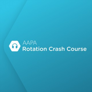 AAPA Rotation Crash Course