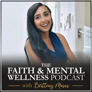 The Faith & Mental Wellness Podcast with Brittney Moses