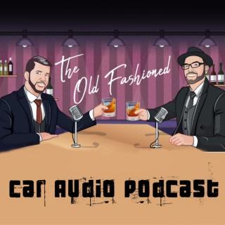 The Old Fashioned Car Audio Pod