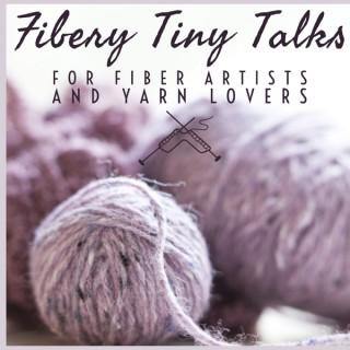 Fiberygoodness Tiny Talks: Podcast for Fiber Artists and Yarn Lovers