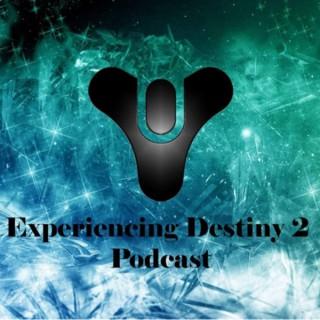Experiencing destiny 2