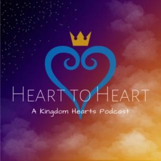 Heart to Heart: A Kingdom Hearts Podcast