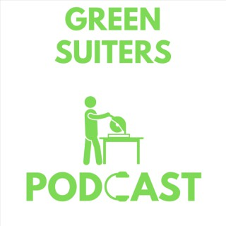 The Green Suiters Podcast