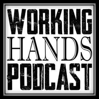 Working Hands Podcast