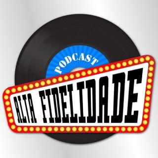Alta Fidelidade Podcast