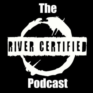 The River Certified Podcast