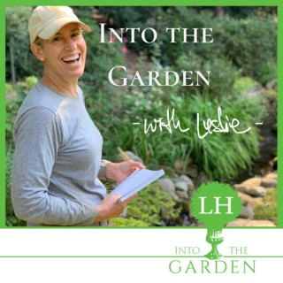 Into the Garden with Leslie