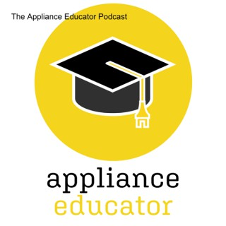The Appliance Educator Podcast