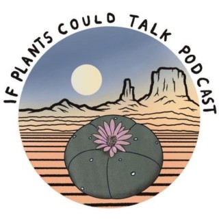 If Plants Could Talk