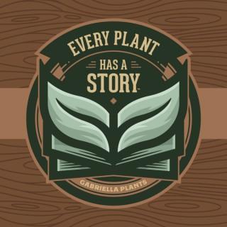 Every Plant Story | Gabriella Plants