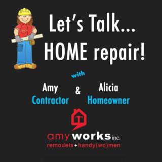 Let's Talk...  HOME repair!