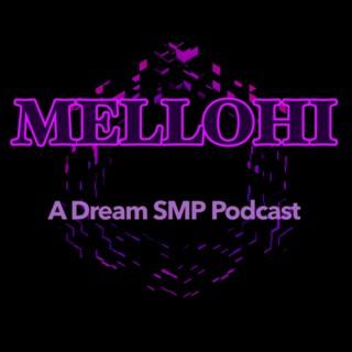 Mellohi: A Dream SMP Podcast