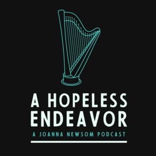 A Hopeless Endeavor: A Joanna Newsom Podcast