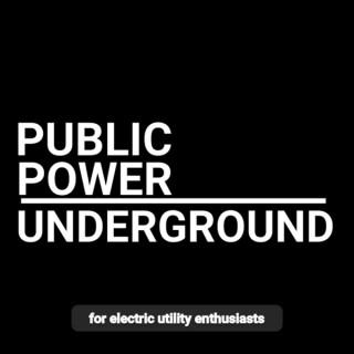 Public Power Underground