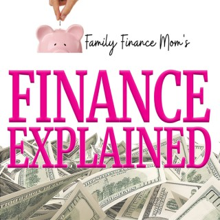 Finance Explained by Family Finance Mom
