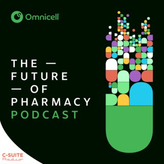Future of Pharmacy Podcast   Omnicell