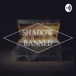 Shadow Banned Podcast
