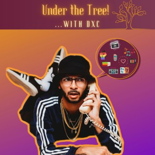 Under the Tree!...With DXC