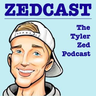 Zedcast - The Tyler Zed Podcast