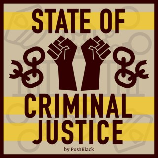 State of Criminal Justice by PushBlack