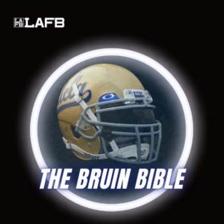 The Bruin Bible: A UCLA Football Podcast