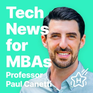 Tech News for MBAs with Professor Paul Canetti