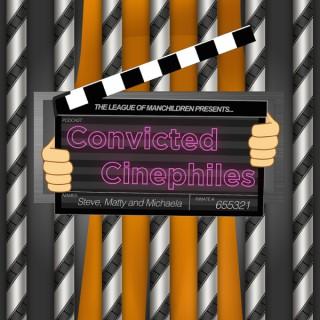 Convicted Cinephiles