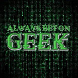 Always Bet On Geek