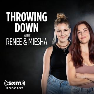 Throwing Down w/ Renee & Miesha