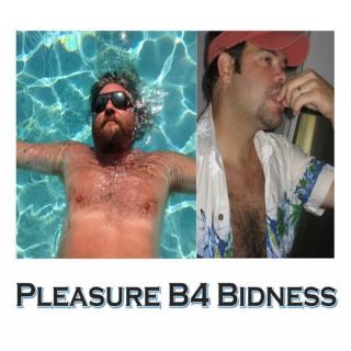 Pleasure B4 Bidness