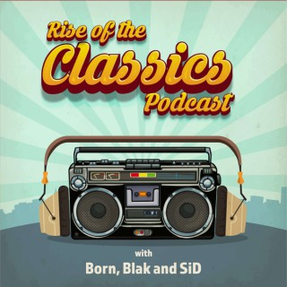 Rise of the Classics Podcast
