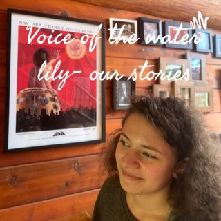 Voice of the water lily- our stories