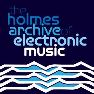 The Holmes Archive of Electronic Music
