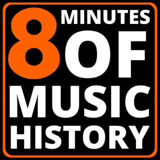 8 Minutes of Music History