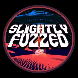 Slightly Fuzzed Podcast