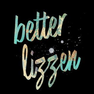 betterlizzen Podcast