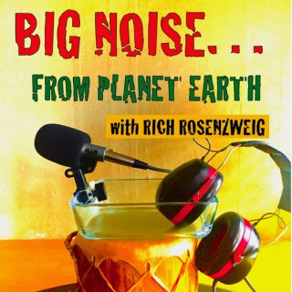 Big Noise...From Planet Earth
