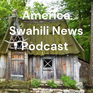 America Swahili News Podcast