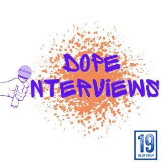 Dope Interviews