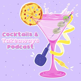 COCKTAILS AND TAKEAWAYS